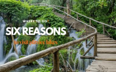 6 reason to visit Plitvice lakes